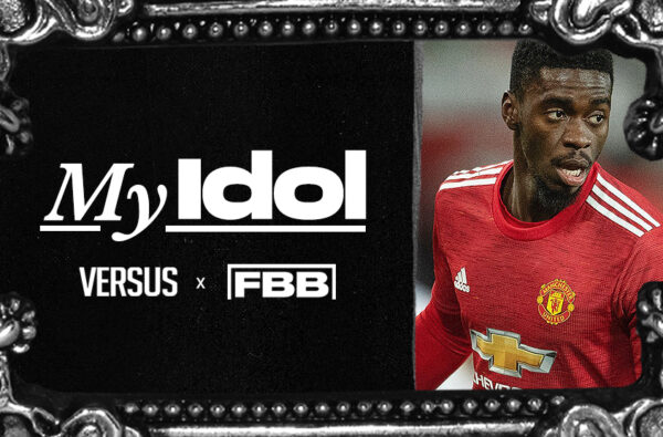 My Idol: VERSUS and Football Beyond Borders Meets Axel Tuanzebe